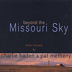 Charlie Haden & Pat Metheny - Beyond The Missouri Sky (CD 1997)