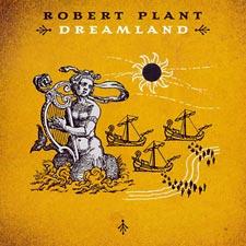 CD: Robert Plant - Dreamland