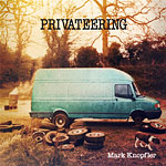 Mark Knopfler - Privateering (2CD 2012)