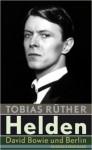 Thomas Rüther: Helden - David Bowie und Berlin