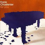 Frank Chastenier - For You (CD 2004)