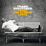 Frank Chastenier - Songs I've Always Loved (CD 2010)