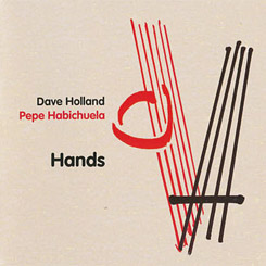 Dave Holland, Pepe Habichuela - Hands