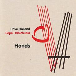 Dave Holland, Pepe Habichuela - Hands